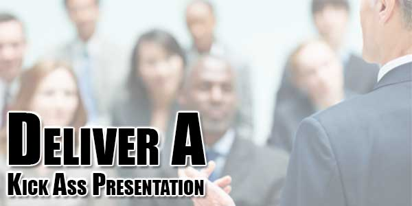 Deliver-A-Kick-Ass-Presentation