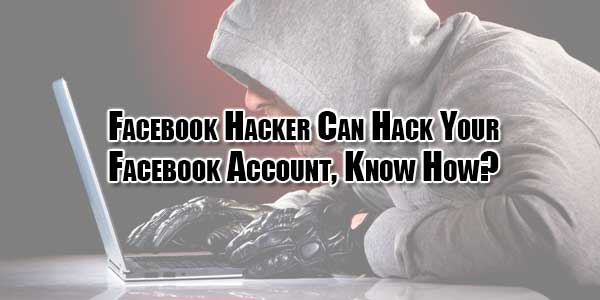 Facebook-Hacker-Can-Hack-Your-Facebook-Account,-Know-How