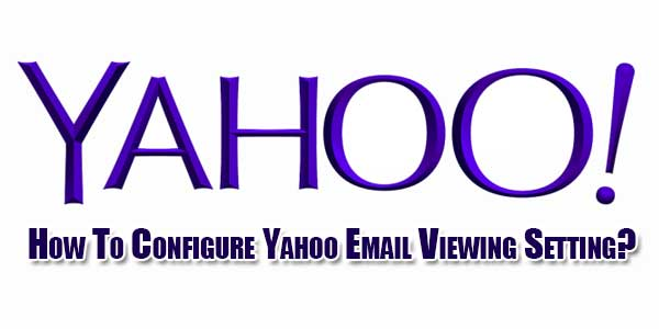 How-To-Configure-Yahoo-Email-Viewing-Setting