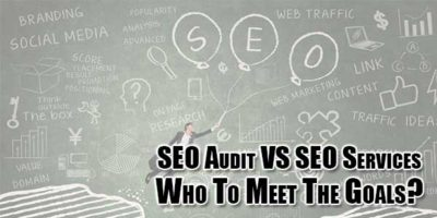 SEO-Audit-VS-SEO-Services---Who-To-Meet-The-Goals