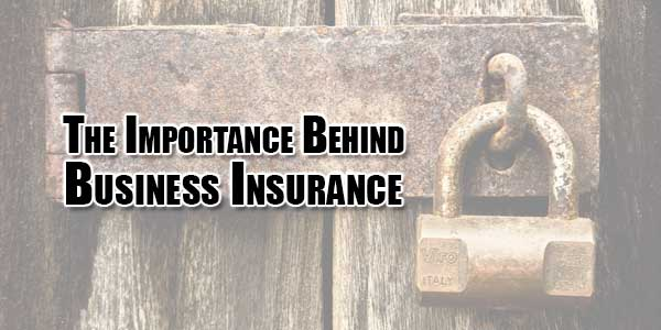 The-Importance-Behind-Business-Insurance