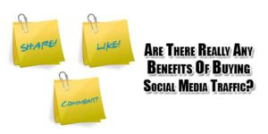 Are-There-Really-Any-Benefits-Of-Buying-Social-Media-Traffic