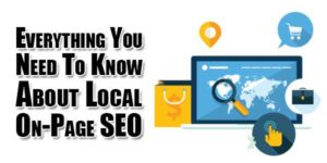 Everything-You-Need-To-Know-About-Local-On-Page-SEO