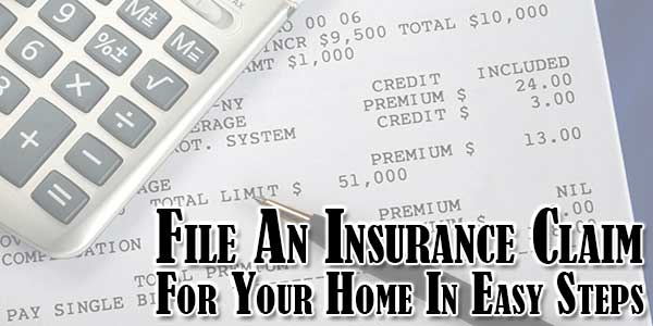File-An-Insurance-Claim-For-Your-Home-In-Easy-Steps