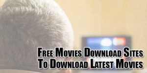 Free-Movies-Download-Sites-To-Download-Latest-Movies