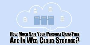 How-Much-Safe-Your-Personal-Data-Files-Are-In-Web-Cloud-Storage
