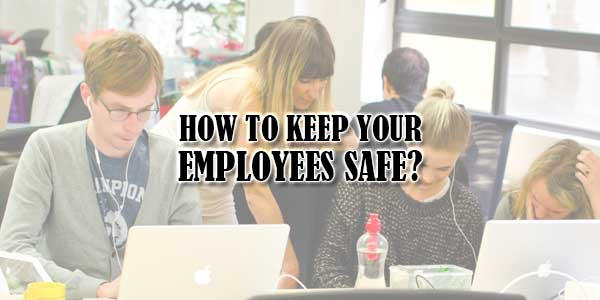 How-To-Keep-Your-Employees-Safe