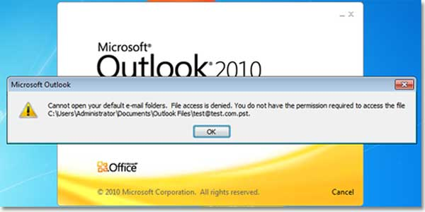 """Resolved Error: """"Outlook 2010 Access Denied  Cannot Open PST"""