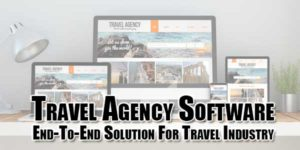 Travel-Agency-Software-End-To-End-Solution-For-Travel-Industry