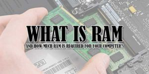 What-Is-RAM-And-How-Much-RAM-Is-Required-For-Your-Computer