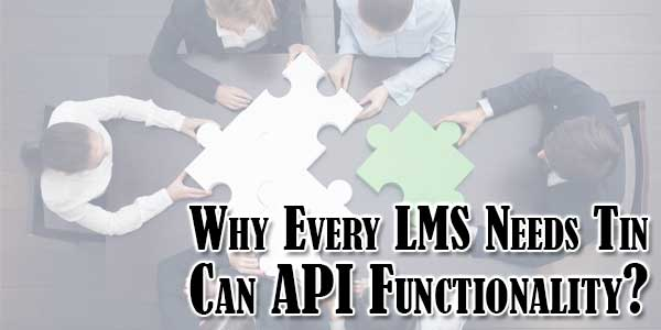 Why-Every-LMS-Needs-Tin-Can-API-Functionality