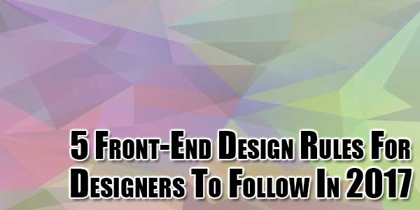 5-Front-End-Design-Rules-For-Designers-To-Follow-In-2017