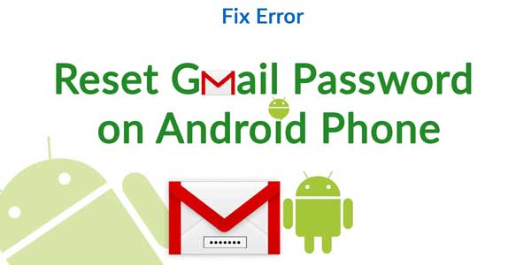Fix-Error-Reset-Gmail-Password-On-Android-Phone