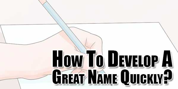 How-To-Develop-A-Great-Name-Quickly