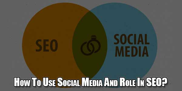 How-To-Use-Social-Media-And-Role-In-SEO