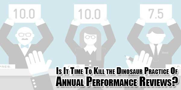 Is-It-Time-To-Kill-the-Dinosaur-Practice-Of-Annual-Performance-Reviews