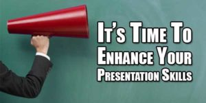Its-Time-To-Enhance-Your-Presentation-Skills