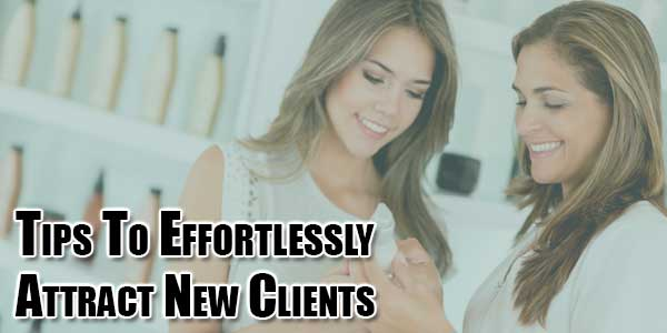 Tips-To-Effortlessly-Attract-New-Clients