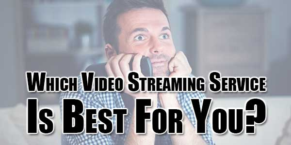 Which-Video-Streaming-Service-Is-Best-For-You