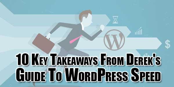 10-Key-Takeaways-From-Dereks-Guide-To-WordPress-Speed