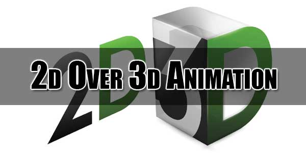 2d-Over-3d-Animation
