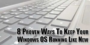 8-Proven-Ways-To-Keep-Your-Windows-OS-Running-Like-New