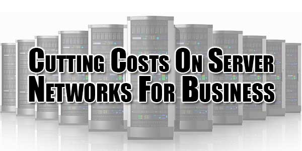 Cutting-Costs-On-Server-Networks-For-Business