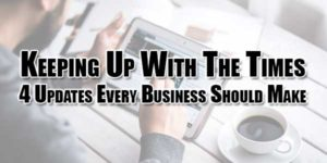 Keeping-Up-With-The-Times--4-Updates-Every-Business-Should-Make