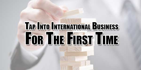 Tap-Into-International-Business-For-The-First-Time