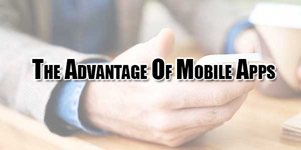 The-Advantage-Of-Mobile-Apps