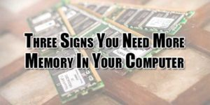Three-Signs-You-Need-More-Memory-In-Your-Computer