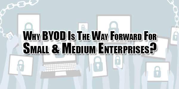 Why-BYOD-Is-The-Way-Forward-For-Small-&-Medium-Enterprises