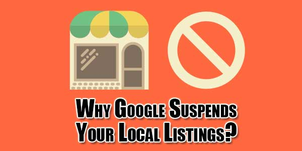 Why-Google-Suspends-Your-Local-Listings