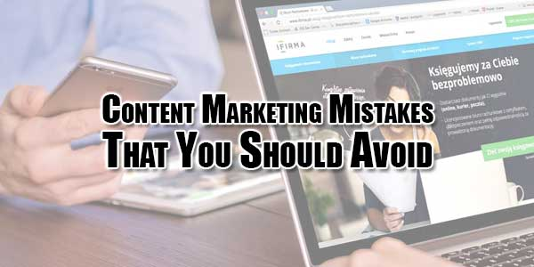 Content-Marketing-Mistakes-That-You-Should-Avoid