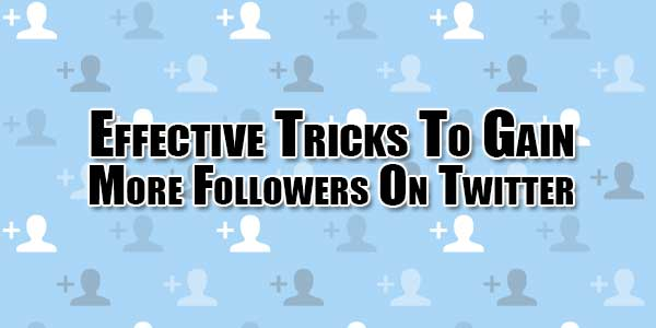 Effective-Tricks-To-Gain-More-Followers-On-Twitter