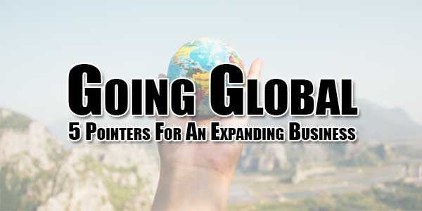 Going-Global-5-Pointers-For-An-Expanding-Business