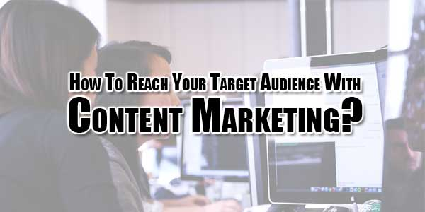 How-to-Reach-Your-Target-Audience-with-Content-Marketing