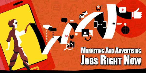 Marketing-And-Advertising-Jobs-Right-Now