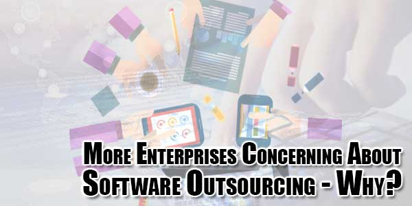 More-Enterprises-Concerning-About-Software-Outsourcing---Why