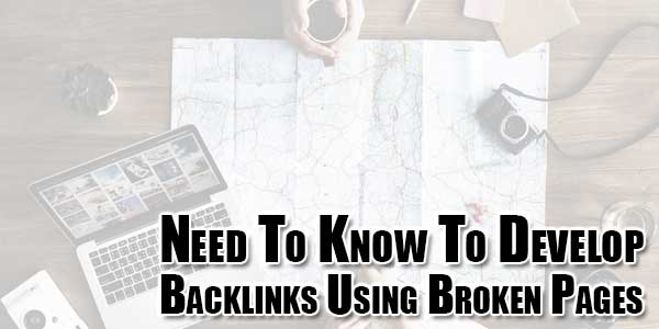 Need-To-Know-To-Develop-Backlinks-Using-Broken-Pages