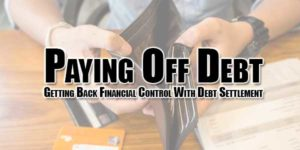 Paying-Off-Debt---Getting-Back-Financial-Control-With-Debt-Settlement