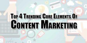 Top-4-Trending-Core-Elements-Of-Content-Marketing