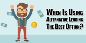 When-Is-Using-Alternative-Lending-The-Best-Option