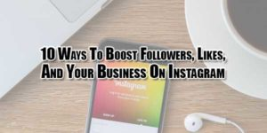 10-Ways-To-Boost-Followers,-Likes,-And-Your-Business-On-Instagram