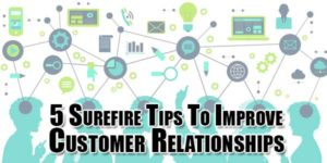 5-Surefire-Tips-To-Improve-Customer-Relationships