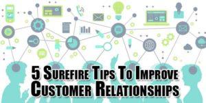 5-Surefire-Tips-To-Improve-Customer-Relationships