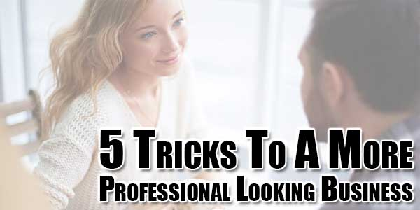 5-Tricks-To-A-More-Professional-Looking-Business