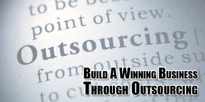 Build-A-Winning-Business-through-Outsourcing