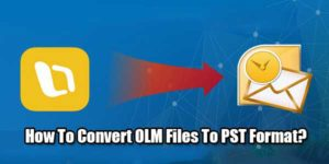 How-To-Convert-OLM-Files-To-PST-Format