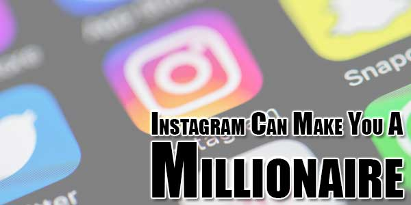 Instagram-Can-Make-You-A-Millionaire